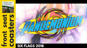 Nyc To Six Flags Pandemonium New For 2018 At Six Flags Great Escape Promo Pov 60fps