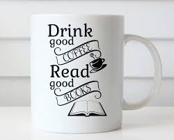 Coolest Coffe Mugs Drink Good Coffee Read Good Books Book Coffee Mug Book Mug