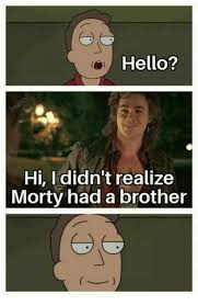 Hi Memes - hello hi i didn t realize morty had a brother hello meme on
