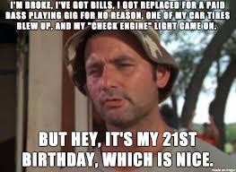 21st Birthday Memes - happy birthday to meeee meme on imgur