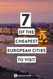 cheap places to travel images 7 of the cheapest european cities that you have to visit jpg