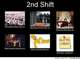 Third Shift Meme - best 25 shift work ideas on third shift with 28 more ideas