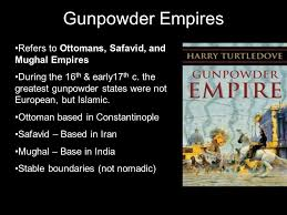 Safavids And Ottomans by Chapter 21 U2013 The Muslim Empires The Rise U0026 Spread Of The Ottoman