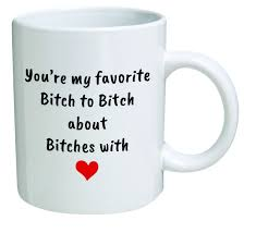 amazon com funny mug you u0027re my favorite to about