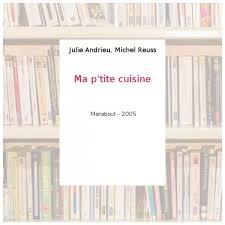 ma p tite cuisine julie andrieu ma p tite cuisine julie andrieu 100 images exceptional ma p