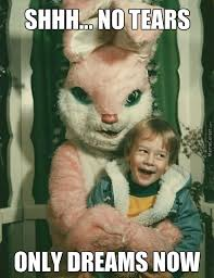 Thank You Meme - thank you easter bunny for ruining easter for me forever by