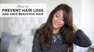 how to prevent hair loss and have beautiful hair youtube
