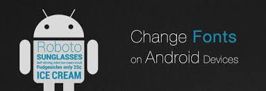 android font how to change fonts on android phone or tablet androidheat