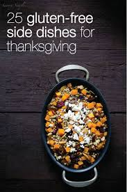 25 fantastic gluten free side dishes for thanksgiving babble