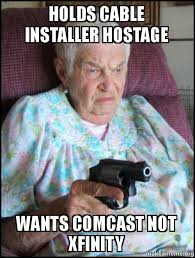 Comcast Meme - holds cable installer hostage wants comcast not xfinity make a meme