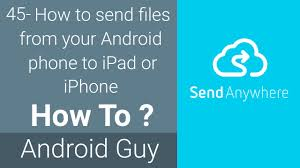 send files from android to iphone how to send files from your android phone to or iphone