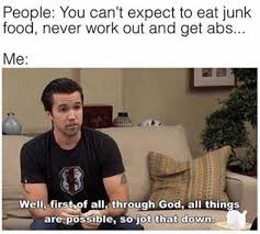 Work Out Meme - dopl3r com memes people you cant expect to eat junk food never