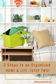 how to organize your house organizing home and life step 2 simplify
