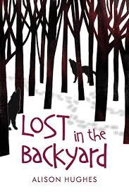 lost in the backyard alison hughes 9781459807945 amazon com books