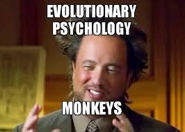 Psychology Meme - evolutionary psychology monkeys evolution make a meme
