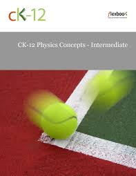 ck 12 physics concepts intermediate ck 12 foundation