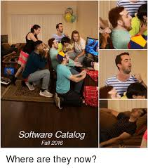 Meme Catalog - software catalog fall 2016 where are they now dank meme on me me
