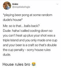 Beer Pong Meme - blake playing beer pong at some random dude s house me so is that