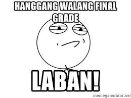 Challenge Accepted Meme Generator - hanggang walang final grade laban challenge accepted meme