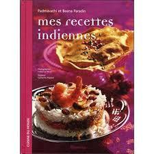 fnac livre de cuisine mes recettes indiennes broché padmavathi paradin beena paradin