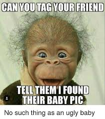 Ugly Baby Meme - 25 best memes about ugly baby ugly baby memes