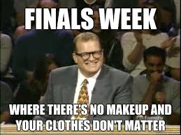 Funny Finals Memes - memes justanotherblogger821