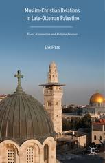 Ottoman Religion Muslim Christian Relations In Late Ottoman Palestine Where