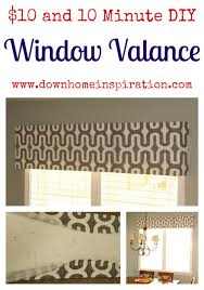 10 and 10 minute diy window valance down home inspiration