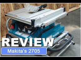 Contractor Table Saw Reviews Makita 2705 Table Saw Review For 2017 Youtube