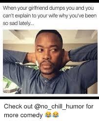 Sad Girlfriend Meme - 25 best memes about when your girlfriend when your girlfriend