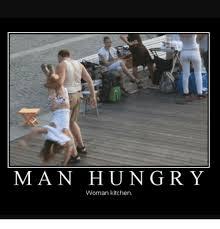 Woman Kitchen Meme - man hun g r y woman kitchen meme on me me