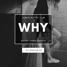 Bad Things Why Do Bad Things Happen Afresh Church