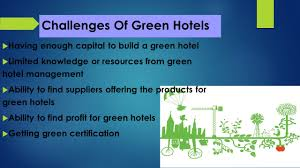 Prospects And Challenges of Green Hotels Prepaid For   Dr  Noor     SlidePlayer Having Enough Capital     massive costs for a hotel to get new technology to buy the