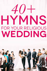 traditional thanksgiving hymns 41 wedding hymns for your religious wedding ceremony a practical