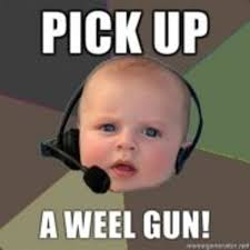 Online Memes Generator - use a weel gun pick up a weel gun know your meme