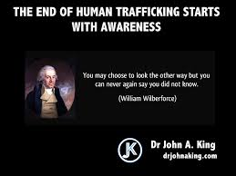 the end of human trafficking starts with awareness dr john a