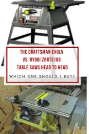 10 Craftsman Table Saw Table Saw Head To Head Craftsman Evolv Vs Ryobi Zrrts10g