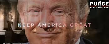 Purge Meme - donald trump the purge election year meme imgur