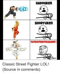 Hadouken Meme - hadouken shoryuken tatratrektruguem classic street fighter lol
