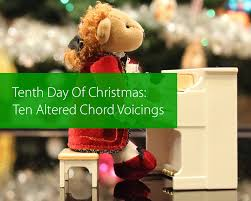 tenth day of christmas ten altered chord voicings hear and play