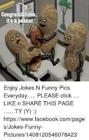 Funny Congratulations Meme - congratulations its a peanut enjoy jokes n funny pics everyday