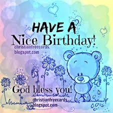 god bless you and gives you a birthday free christian cards