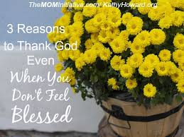 3 reasons to thank god when you don t feel blessed the