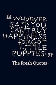 cute inspiring dogs and puppies quotes quotes u0026 sayings
