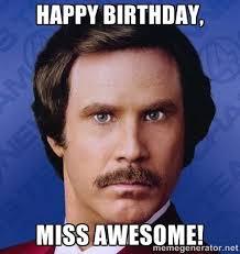 Meme Generator Birthday - happy birthday miss awesome ron burgundy meme generator art