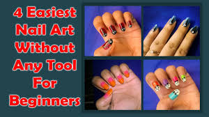 4 easiest nail art without any tools for beginner youtube