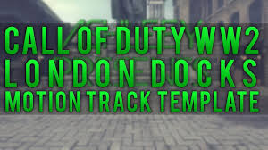 call of duty ww2 london docks free motion track template youtube