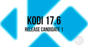kodi apk kodi 17 6 rc1 apk ipa for android ios released