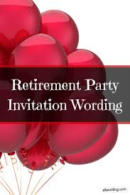 retirement party invitation wording retirement party invitation wording allwording
