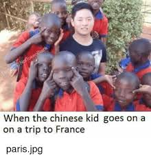 Chinese Kid Meme - when the chinese kid goes on a on a trip to france parisjpg meme